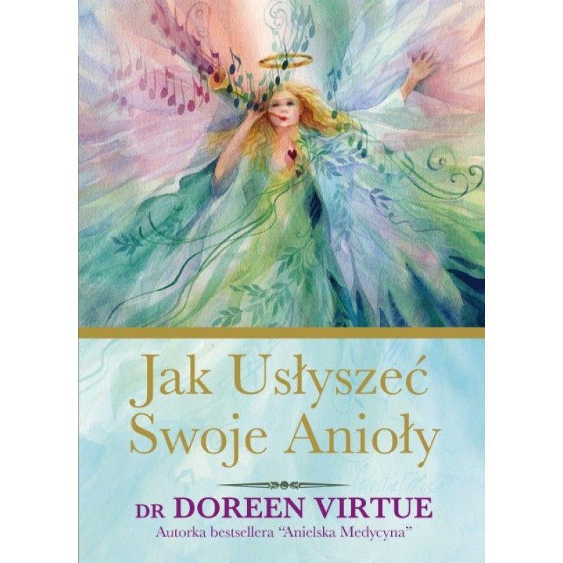 Jak usłyszeć swoje anioły - Doreen Virtue