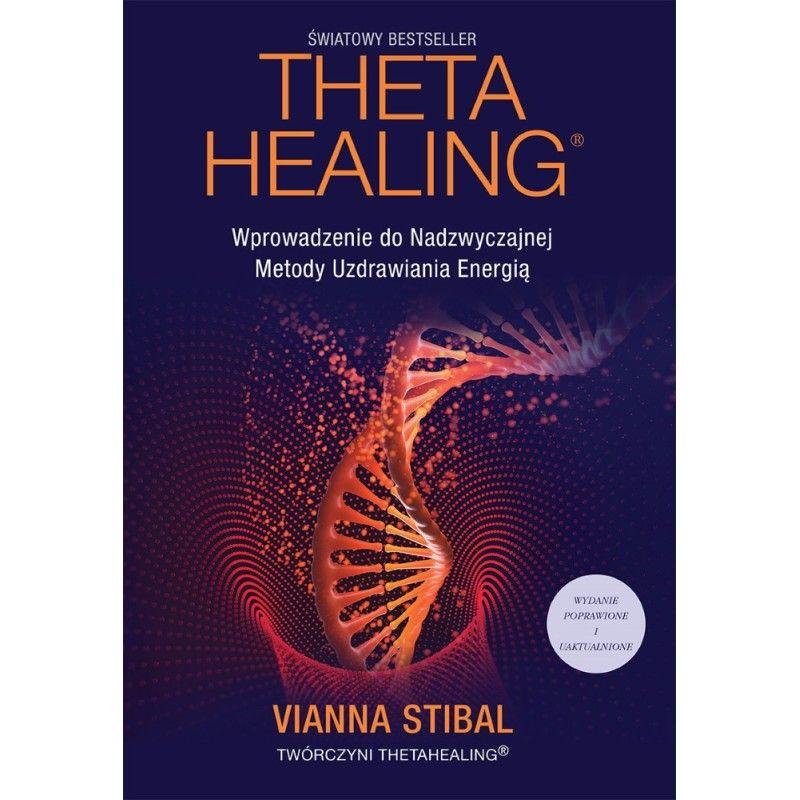 Theta Healing wydanie 2 - Vianna Stibal